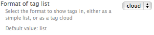 "Setting for ""Format of tag list"" in admin UI, set to ""cloud""."