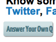 "Truncated ""Answer Your Own Question"" button"